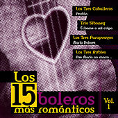 Play & Download Los 15 Boleros Mas Romanticos, Vol. 1 by Various Artists | Napster