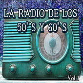 La Radio de los 50's y 60's, Vol. 1 by Various Artists