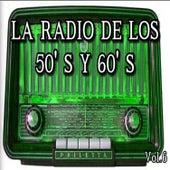 Play & Download La Radio de los 50's y 60's, Vol. 6 by Various Artists | Napster
