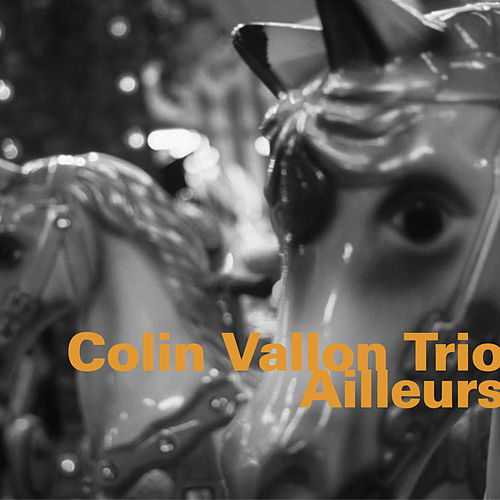 Ailleurs by Colin Vallon