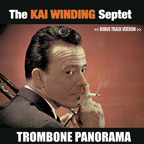 Play & Download The Kai Winding Septet: Trombone Panorama (Bonus Track Version) by Kai Winding | Napster