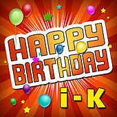 Happy Birthday I-K by Happy Birthday Library