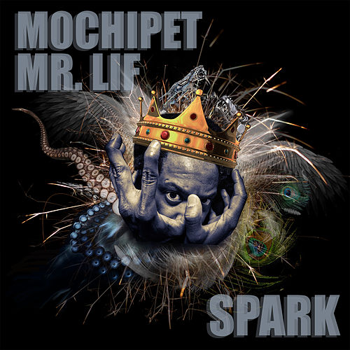 Play & Download Spark (featuring Mr. Lif) by Mochipet | Napster