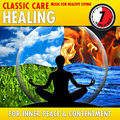 Play & Download Healing: Classic Care - Music for Healthy Living for Inner Peace & Contentment by Various Artists | Napster