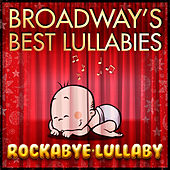 Play & Download Broadway's Best Lullabies by Rockabye Lullaby | Napster
