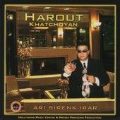 Ari Sirenk Irar by Harout Khachoyan