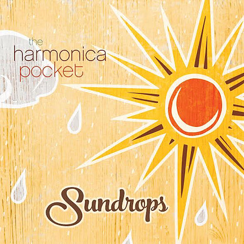 Play & Download Sundrops by The Harmonica Pocket | Napster