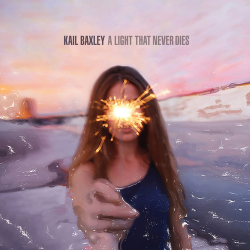 Play & Download A Light That Never Dies by Kail Baxley | Napster