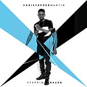 Play & Download Steppin Razor by Christopher Martin | Napster