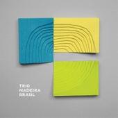 Play & Download Trio Madeira Brasil by Trio Madeira Brasil | Napster