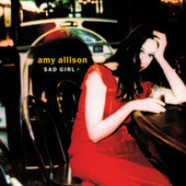 Play & Download Sad Girl by Amy Allison | Napster
