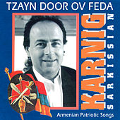 Tzayn Door Ov Feda: Armenian Patriotic Songs by Karnig Sarkissian