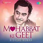 Play & Download Mohobbat Ke Geet - Kishore Kumar by Kishore Kumar | Napster
