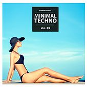 Play & Download Minimal Techno, Vol. 89 by Various Artists | Napster