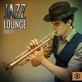 Jazz Lounge, Vol. 2 by Various Artists