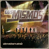 Play & Download Sin Mirar Atras by Los Mismos | Napster