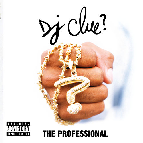 Play & Download The Professional by DJ Clue | Napster