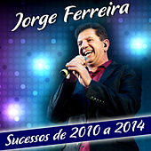Play & Download Sucessos 2010 a 2014 by Jorge Ferreira | Napster