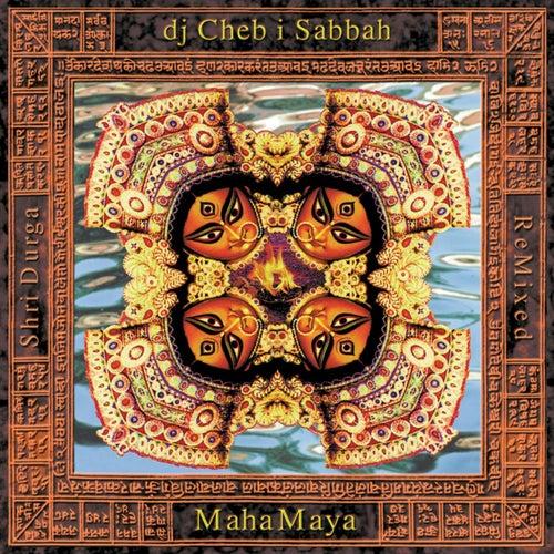 Play & Download MahaMaya by Cheb I Sabbah | Napster