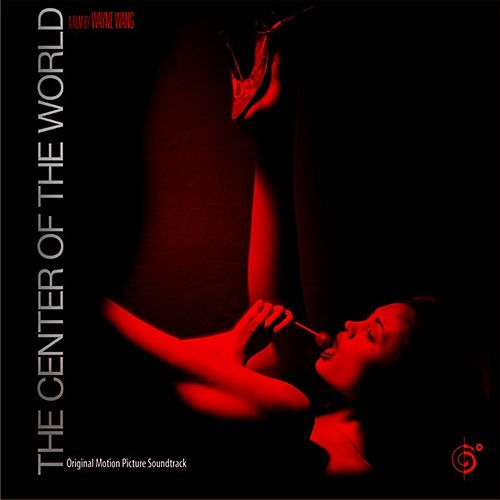 The Center Of The World by Various Artists