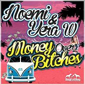 Money over Bitches by Noemi and Yera W