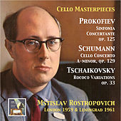 Play & Download Cello Masterpieces: Mstislav Rostropovitch Plays Prokofiev, Schumann & Tchaikovsky (Remastered 2015) by Mstislav Rostropovich | Napster