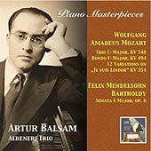 Play & Download Piano Masterpieces: Artur Balsam Plays Mozart & Mendelssohn (2015 Digital Remaster) by Various Artists | Napster