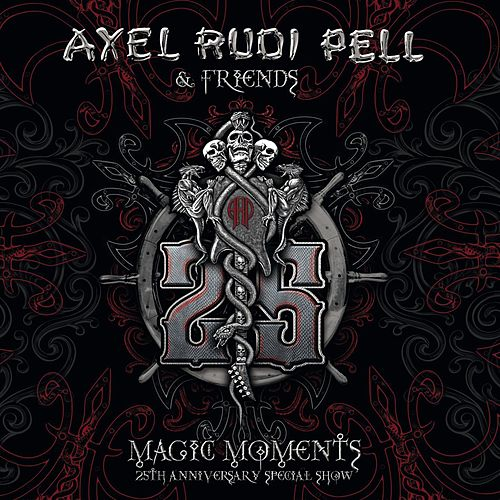 Play & Download Magic Moments (25th Anniversary Special Show) by Axel Rudi Pell | Napster