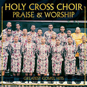 Play & Download Praise & Worship by Holy Cross Choir | Napster