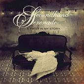 Play & Download A Twist in My Story by Secondhand Serenade | Napster