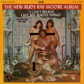 The Rudy Ray Moore Album- I Can't Believe I Ate The Whole Thing by Rudy Ray Moore