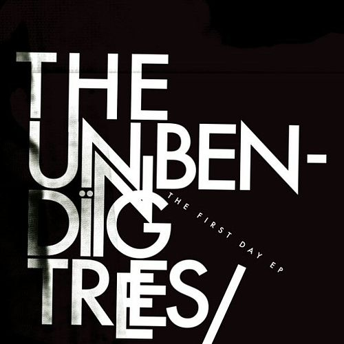 The First Day EP by The Unbending Trees
