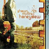 Honeydew by Shawn Mullins