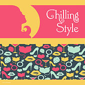 Play & Download Chilling Style by Various Artists | Napster