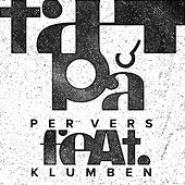 Play & Download Tæt På by Pervers | Napster