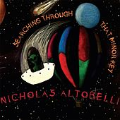 Play & Download Searching Through That Minor Key by Nicholas Altobelli | Napster