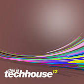 Play & Download This is Techhouse Vol. 12 by Various Artists | Napster