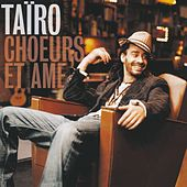 Play & Download Chœurs et âme by Taïro | Napster