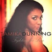 Play & Download Fighting for Love by Tamika Dunning | Napster