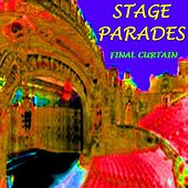 Play & Download The Final Curtain by Stage Parades | Napster