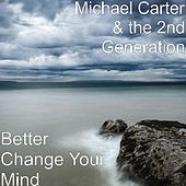 Play & Download Better Change Your Mind by Michael Carter | Napster