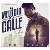 La Melodia De La Calle 3rd Season de Tony Dize