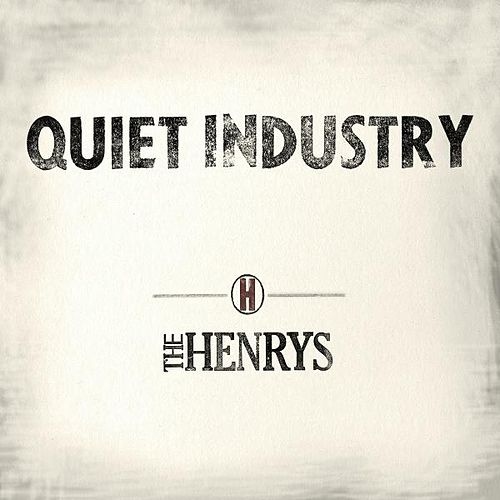 Play & Download Quiet Industry by The Henrys | Napster