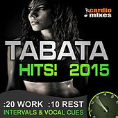 Tabata Hits! 2015, 20 / 10 Interval Workout with Vocal Cues by CardioMixes Fitness
