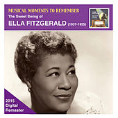 Musical Moments to Remember: The Sweet Swing of Ella Fitzgerald (2015 Digital Remaster) by Ella Fitzgerald