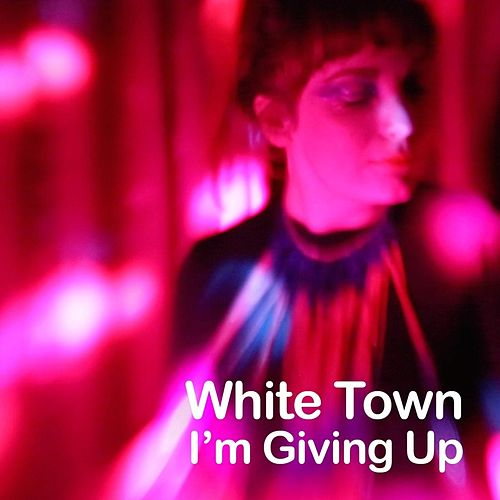 Play & Download I'm Giving Up by White Town | Napster