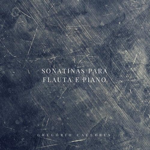 Play & Download Sonatinas para Flauta e Piano by Gregório Calleres | Napster