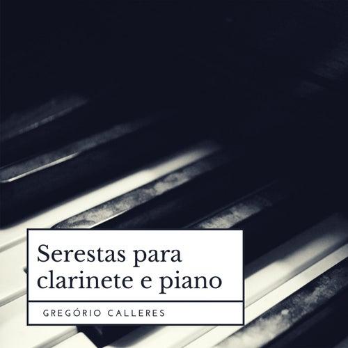 Serestas para Clarinete e Piano by Gregório Calleres