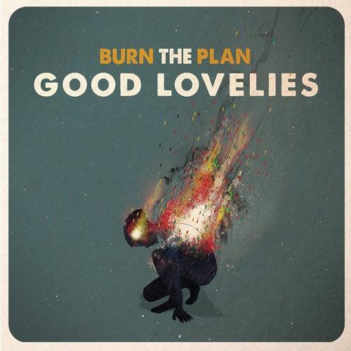 Burn the Plan by Good Lovelies