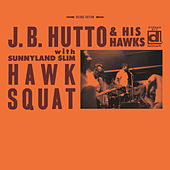 Play & Download Hawk Squat by J.B. Hutto | Napster